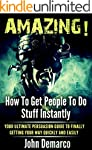 Hypnosis: How To Get People To Do Stu...