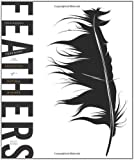 Feathers: The Evolution of a Natural Miracle