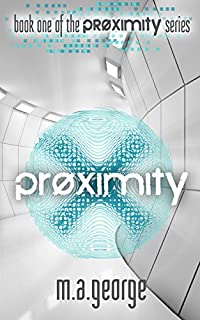 Proximity by M. A. George ebook deal
