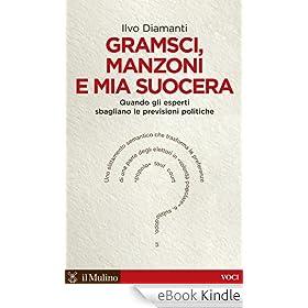 Gramsci, Manzoni e mia suocera: Quando gli esperti sbagliano le previsioni politiche (Voci)