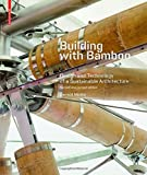img - for Building with Bamboo: Design and Technology of a Sustainable Architecture Second and Revised Edition book / textbook / text book