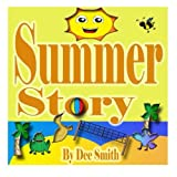 Summer Story: A Rhyming Picture Book about Summer time, Fun in the sun and Celebrating the Summer Season