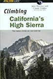Search : Climbing California&#39;s High Sierra, 2nd: The Classic Climbs on Rock and Ice &#40;Climbing Mountains Series&#41;