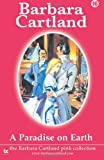 Barbara Cartland A Paradise On Earth: 16 (The Pink Collection)