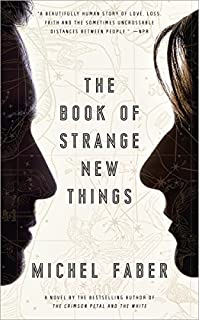 The Book Of Strange New Things: A Novel by Michel Faber ebook deal