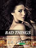 Bad Things (Tristan & Danika Book 1)