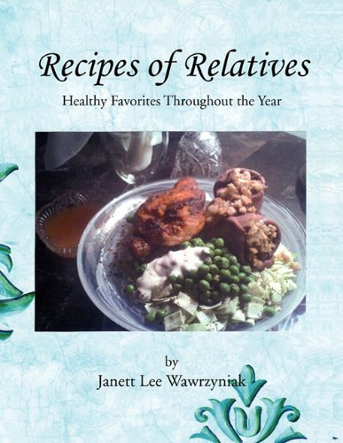 Book: Recipes of Relatives by Janett Lee Wawrzyniak
