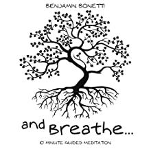 10 Minute Guided Meditation - Meditation for Sleep, Relaxation & Stress Relief Speech by Benjamin P Bonetti Narrated by Benjamin P Bonetti