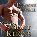 Night Reigns: Immortal Guardians Series #2 Audiobook by Dianne Duvall Narrated by Kirsten Potter