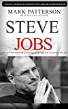 Steve Jobs: 7 Top Life and Business Lessons of Steve Jobs for Unlimited Success (Steve Jobs, Steve Jobs biography, Steve Jobs books, Steve Jobs autobiography)     Steve Jobs thinking differently Book 1)