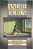 Selected Stories of Andre Dubus (0879237368) by Dubus, Andre