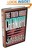 The Truth About Chernobyl