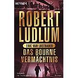 """Das Bourne Verm�chtnis: Romanvon """"Robert Ludlum"""""""