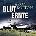 Bluternte Audiobook by Sharon Bolton Narrated by Achim Grauer