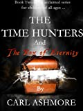 The Time Hunters and the Box of Eternity (The Time Hunters Saga Book 2)