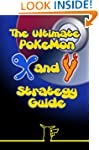 The Ultimate Pok�mon X and Y Strategy...