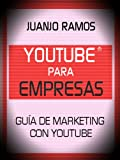 Youtube para empresas. Gu�a de Marketing con Youtube