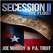 Secession II: The Flood   Joe Nobody, P.A. Troit