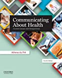 Communicating About Health: Current Issues and Perspectives