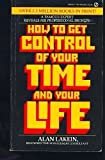 Alan Lakein Lakein Alan : How to Get Control of Your Time & Life (Signet)