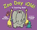Phillis Gershator Zoo Day! ¡Olé!: A Counting Book