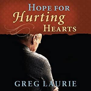 Hope for Hurting Hearts | [Greg Laurie]