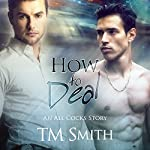 How to Deal: All Cocks Stories, Book 3 | T.M. Smith