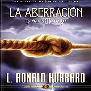 La Aberración y su Manejo [Aberration and the Handling Of, Spanish Castilian Edition] | [L. Ron Hubbard]