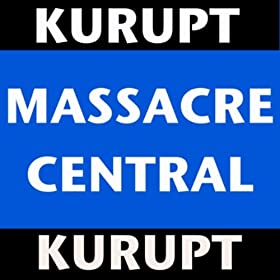 Massacre Central [Explicit]