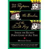 The Professor, The Banker And The Suicide King: Inside the Richest Poker Game of all Timeby Michael Craig