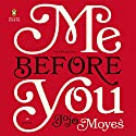 Me Before You: A Novel | Livre audio Auteur(s) : Jojo Moyes Narrateur(s) : Susan Lyons, Anna Bentink, Steven Crossley, Alex Tregear, Andrew Wincott, Owen Lindsay