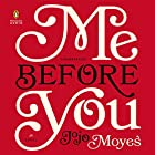 Me Before You: A Novel Audiobook by Jojo Moyes Narrated by Susan Lyons, Anna Bentink, Steven Crossley, Alex Tregear, Andrew Wincott, Owen Lindsay