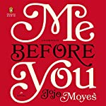 Me Before You: A Novel | Jojo Moyes
