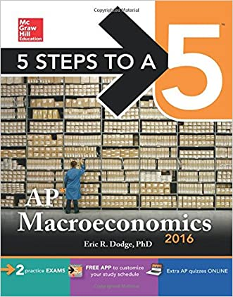 5 Steps to a 5 AP Macroeconomics 2016 (5 Steps to a 5 on the Advanced Placement Examinations Series)
