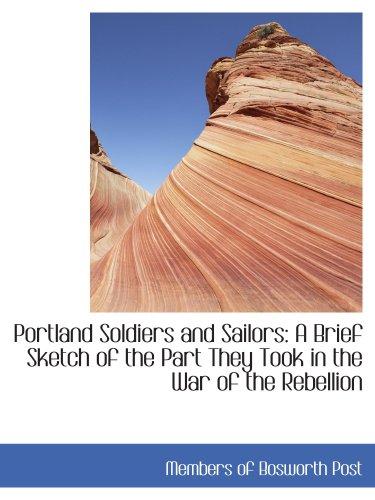 Portland soldats et marins : une brève esquisse de la partie, ils ont pris dans la guerre de la rébellion