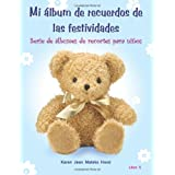 My Holiday Memories Scrapbook for Kids, Translated Spanish Edition (Childrens Scrapbook Series) (Volume 5) by Karen Jean Matsko Hood  (Mar 10, 2014)