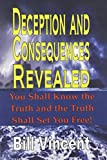 Deception and Consequences Revealed: You Shall Know the Truth and the Truth Shall Set You Free