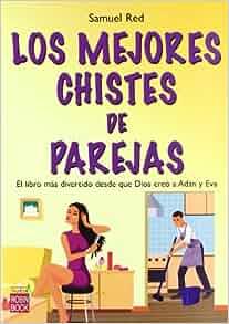MEJORES CHISTES DE PAREJAS, LOS CITAS HUMORISTICAS GENIALES: SAMUEL