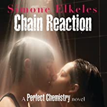 Chain Reaction: A Perfect Chemistry Novel Audiobook by Simone Elkeles Narrated by Roxanne Hernandez, Blas Kisic