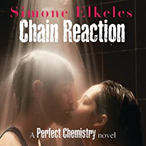 Chain Reaction: A Perfect Chemistry Novel | [Simone Elkeles]