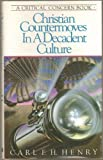 Christian Countermoves in a Decadent Culture (088070151X) by Henry, Carl Ferdinand Howard