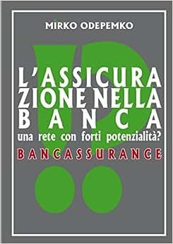 L'Assicurazione Nella Banca. Bancassurance (Italian Edition)