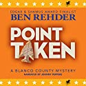 Point Taken: Blanco County Mysteries, Book 10 Audiobook by Ben Rehder Narrated by Johnny Peppers