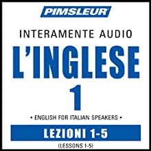 ESL Italian Phase 1, Unit 01-05: Learn to Speak and Understand English as a Second Language with Pimsleur Language Programs  by Pimsleur