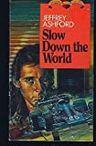 Slow down the world (Walker British mystery)