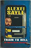 Train to Hell (074930801X) by Sayle, Alexei