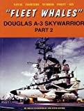 Image of Fleet Whales Douglas A-3 Skywarrior - Part 2 (Naval Fighters)