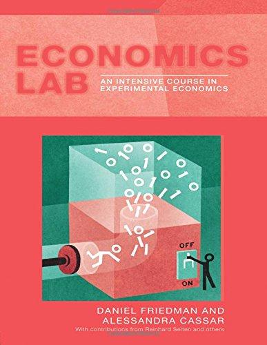 Economics Lab: An Introduction to Experimental Economics (Routledge Advances in Experimental and Computable Economics)