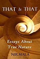 That Is That: Essays About True Nature (English Edition)