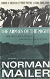 Image of The Armies of the Night: History as a Novel, the Novel as History
